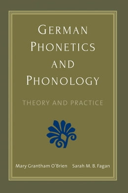 Book German Phonetics and Phonology: Theory and Practice by Mary Grantham O'Brien