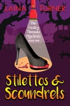 Stilettos & Scoundrels: 2nd Edition by Laina Turner