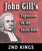 John Gill's Exposition on the Entire Bible-Book of 2nd Kings by John Gill