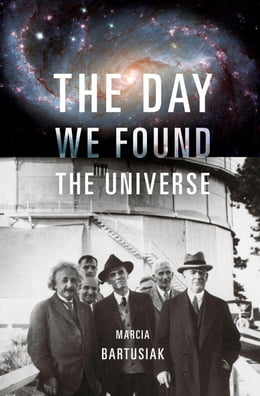 Book The Day We Found the Universe by Marcia Bartusiak