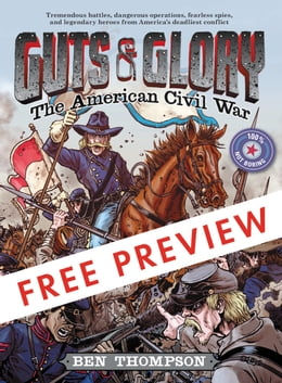 Book Guts & Glory: The American Civil War - FREE PREVIEW (The First 4 Chapters) by Ben Thompson