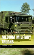 Medium Military Trucks , Military-Today.com by Andrius Genys