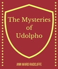 The Mysteries of Udolpho - Ann Ward Radcliffe
