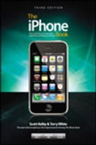 The iPhone Book, Third Edition (Covers iPhone 3GS, iPhone 3G, and iPod Touch) by Scott Kelby