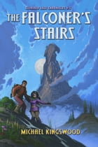 The Falconer's Stairs by Michael Kingswood