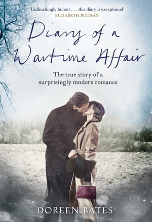 Diary of a Wartime Affair The True Story of a Surprisingly Modern Romance