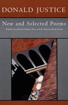New And Selected Poems by Donald Justice