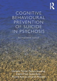 Cognitive Behavioural Prevention of Suicide in Psychosis: A treatment manual