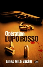 Opération Lupo Rosso by Gilles Milo-Vacéri