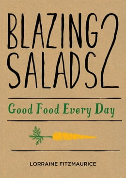 Book Blazing Salads 2: Good Food Everyday: Good Food Every Day from Lorraine Fitzmaurice by Lorraine  Fitzmaurice
