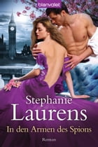In den Armen des Spions: Roman by Stephanie Laurens