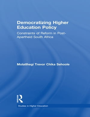 Democratizing Higher Education Policy Constraints of Reform in Post-Apartheid South Africa