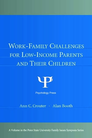 Work-Family Challenges for Low-Income Parents and Their Children