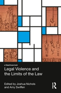Legal Violence and the Limits of the Law: Cruel and Unusual