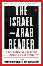 The Israel-Arab Reader: A Documentary History of the Middle East Conflict: Eighth Revised and…