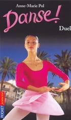 Danse ! tome 23: Duel by Anne-Marie POL