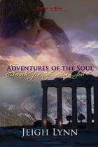 Adventures of the Soul by Jeigh Lynn