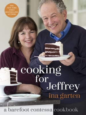 Cooking for Jeffrey: A Barefoot Contessa Cookbook by Ina Garten