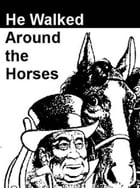 He Walked Around The Horses by Henry Beam Piper