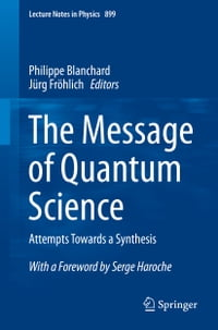 The Message of Quantum Science: Attempts Towards a Synthesis