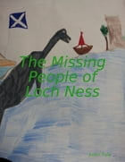 The Missing People of Loch Ness by Justin Tully