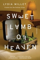 Sweet Lamb of Heaven: A Novel Cover Image