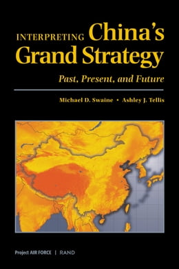 Book Interpreting China's Grand Strategy: Past, Present, and Future by Michael D. Swaine