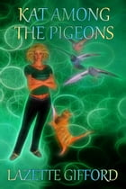 Kat Among The Pigeons by Lazette Gifford
