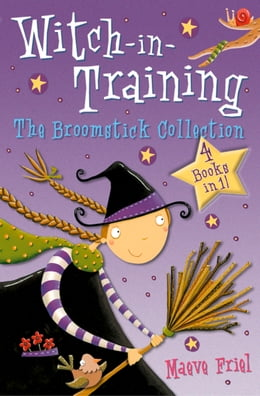 Book The Broomstick Collection: Books 1–4 (Witch-in-Training) by Maeve Friel