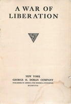 A War of Liberation by George H. Doran Co.