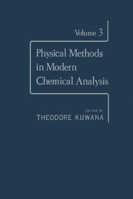 Book Physical Methods in Modern Chemical Analysis V3 by Kuwana, Theodore