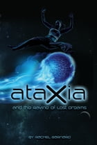 Ataxia and the Ravine of Lost Dreams by Rachel Barnard