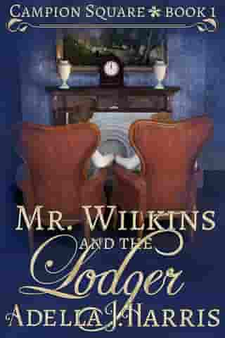 Mr. Wilkins and the Lodger by Adella J Harris