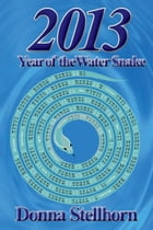 2013: Year Of The Water Snake by Donna Stellhorn