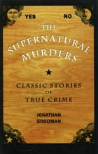 The Supernatural Murders by Jonathan Goodman
