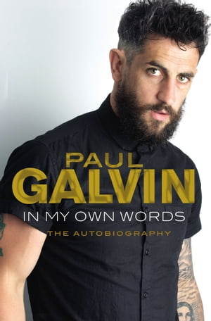 In My Own Words: The Autobiography by Paul Galvin