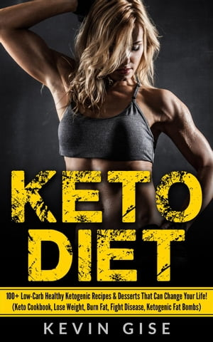 Keto Diet: 100+ Low-Carb Healthy Ketogenic Recipes & Desserts That Can Change Your Life! (Keto Cookbook, Lose Weight, Burn Fat, Fight Disease, Ketogenic Fat Bombs)