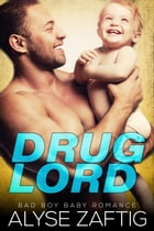 Drug Lord by Alyse Zaftig
