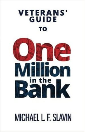 Veterans' Guide To One Million In The Bank