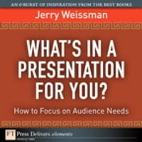 What's In a Presentation for You? How to Focus on Audience Needs