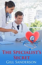 The Specialist's Secret by Gill Sanderson