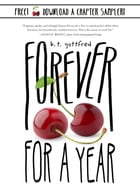 Forever for a Year Chapter Sampler by B. T. Gottfred