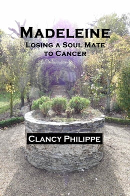 Livre Madeleine: Losing a Soul Mate to Cancer de Clancy Philippe