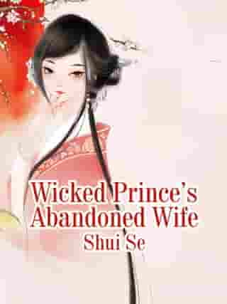 Wicked Prince's Abandoned Wife: Volume 2