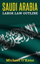 Saudi Arabia Labor Law Outline