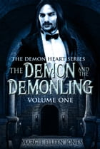 The Demon and the Demonling: Volume One by Margie Jones