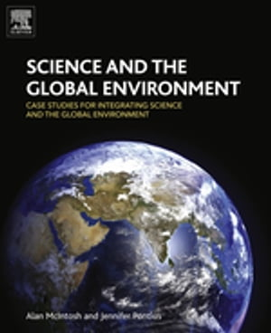 Science and the Global Environment Case Studies for Integrating Science and the Global Environment