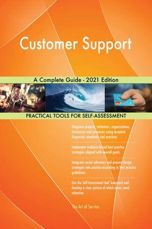 Customer Support A Complete Guide - 2021 Edition by Gerardus Blokdyk