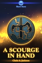 A Scourge in Hand: A Stormtalons Short Story by Chris A. Jackson