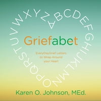 Griefabet: Every Day Grief Letters to Wrap Around Your Heart